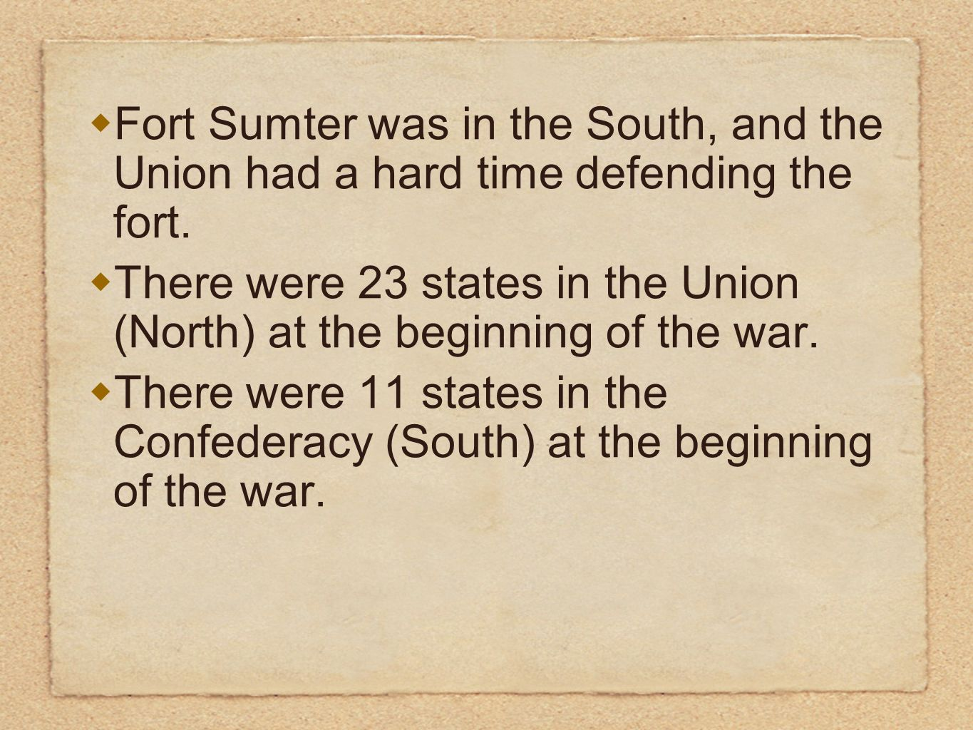 Fort Sumter was in the South, and the Union had a hard time defending the fort.
