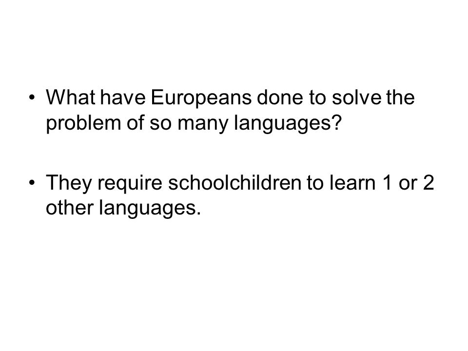 What have Europeans done to solve the problem of so many languages
