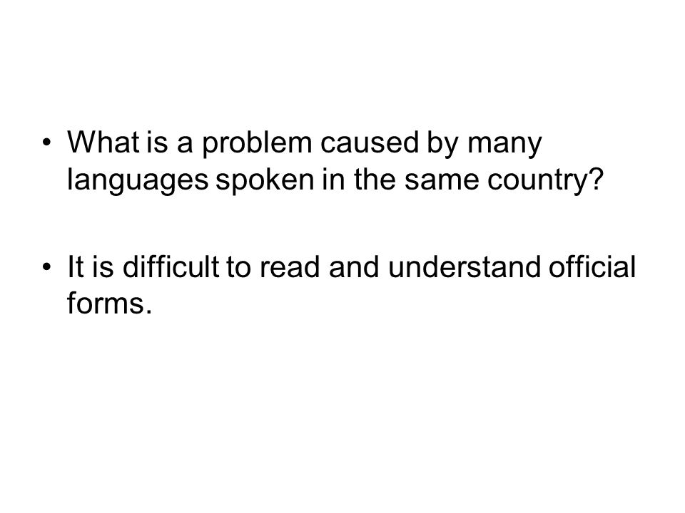 What is a problem caused by many languages spoken in the same country