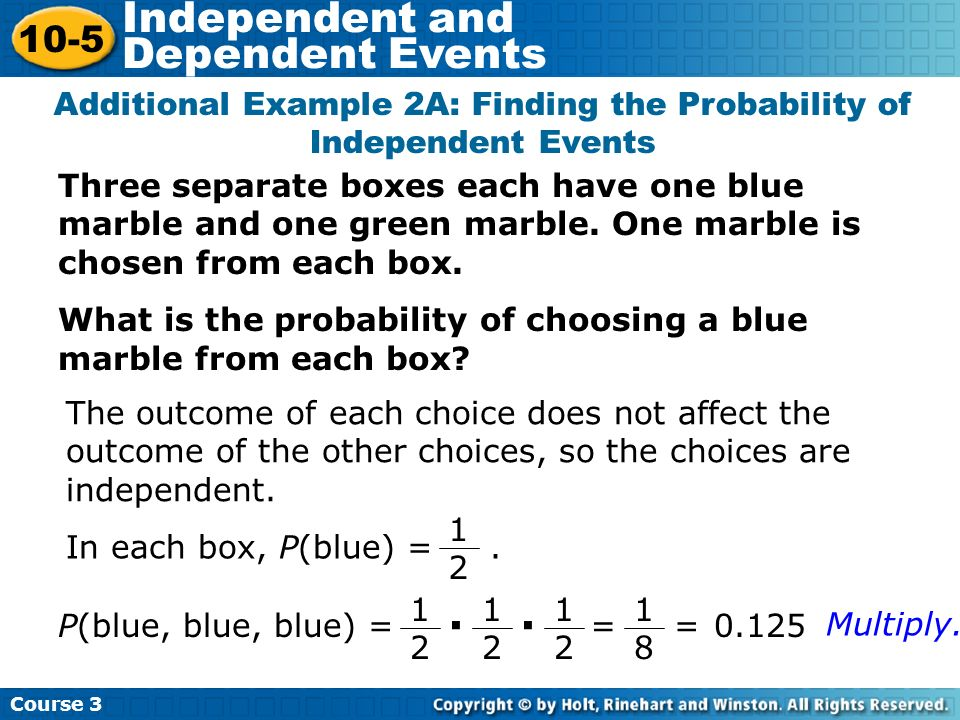 Additional Example 2A: Finding the Probability of Independent Events