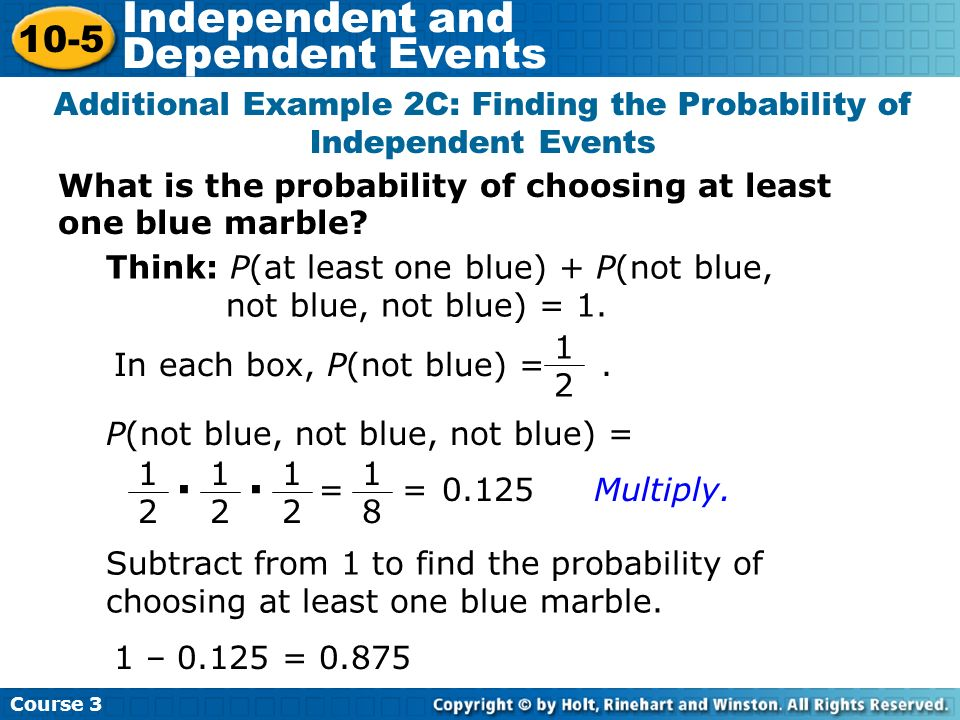 Additional Example 2C: Finding the Probability of Independent Events