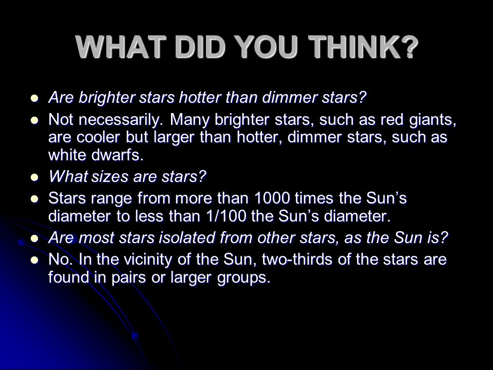 WHAT DID YOU THINK Are brighter stars hotter than dimmer stars