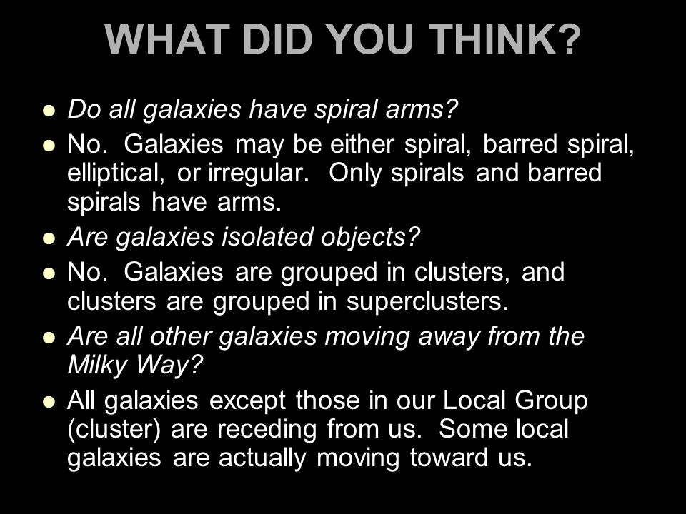 WHAT DID YOU THINK Do all galaxies have spiral arms