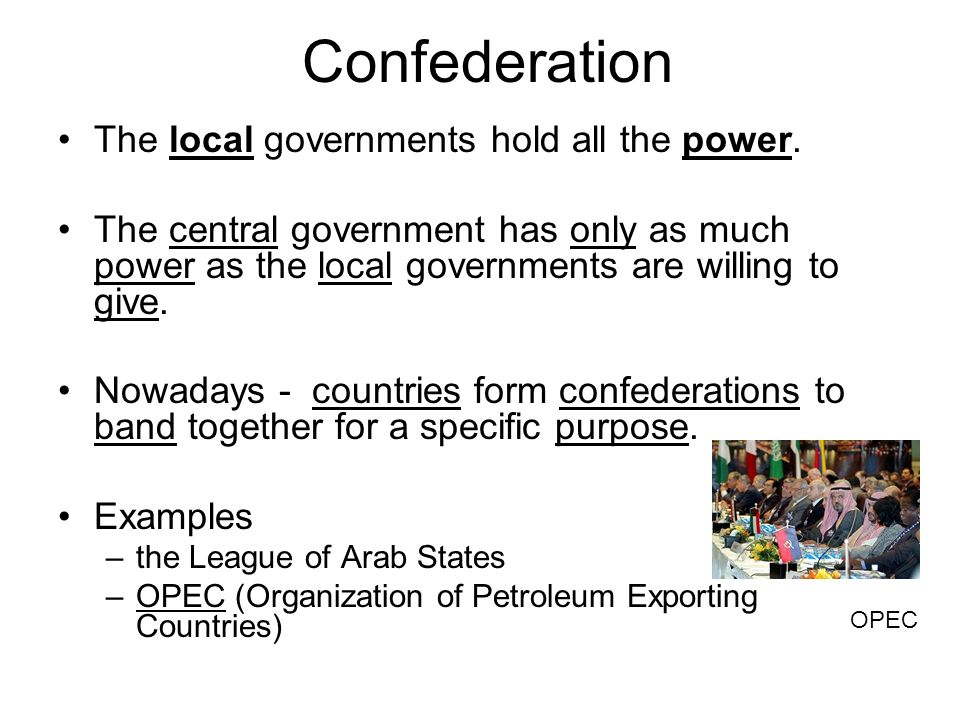 Confederation The local governments hold all the power.