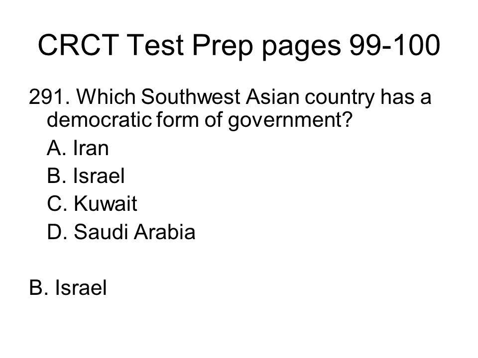 CRCT Test Prep pages 99-100 291. Which Southwest Asian country has a democratic form of government