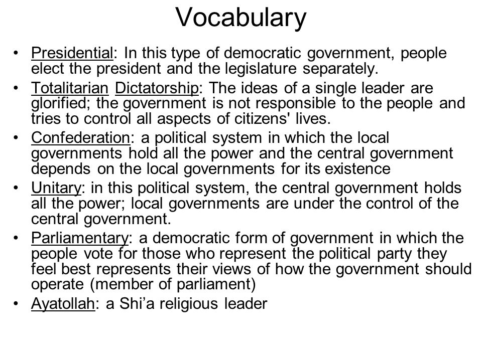 Vocabulary Presidential: In this type of democratic government, people elect the president and the legislature separately.