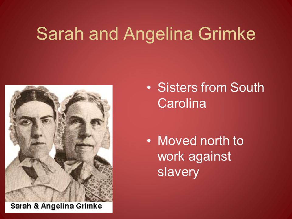 Sarah and Angelina Grimke