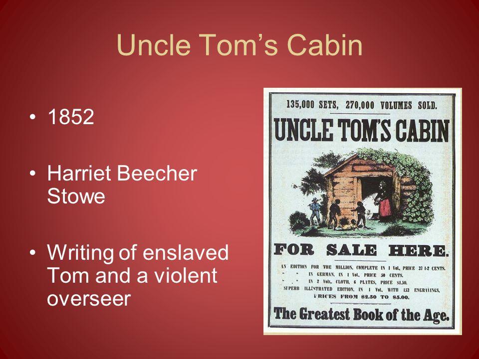 Uncle Tom's Cabin 1852 Harriet Beecher Stowe