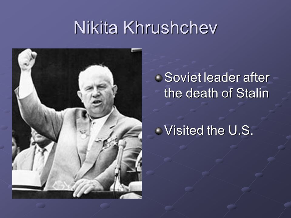 Nikita Khrushchev Soviet leader after the death of Stalin