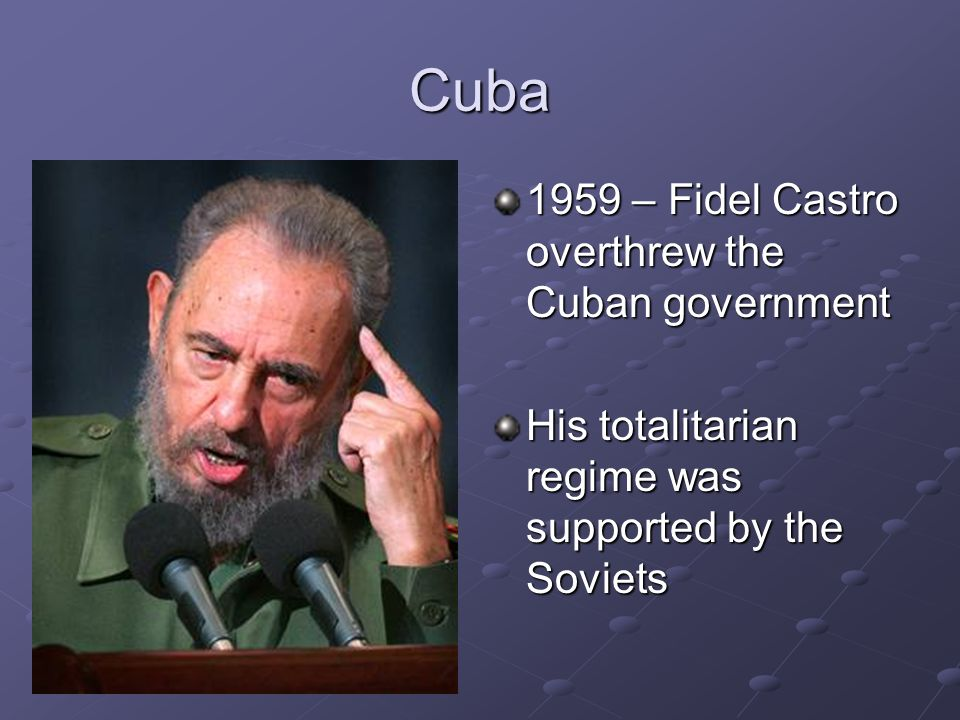 Cuba 1959 – Fidel Castro overthrew the Cuban government