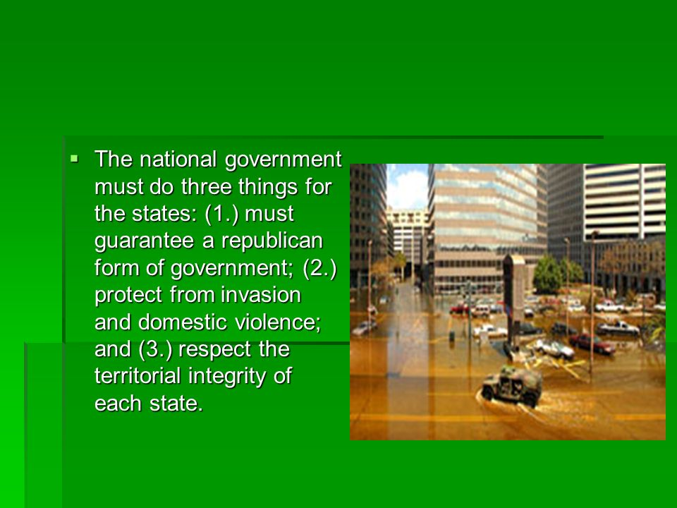 The national government must do three things for the states: (1