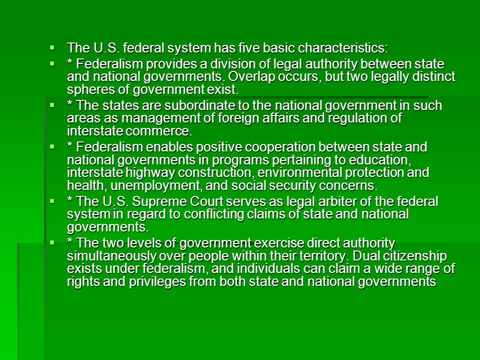 The U.S. federal system has five basic characteristics: