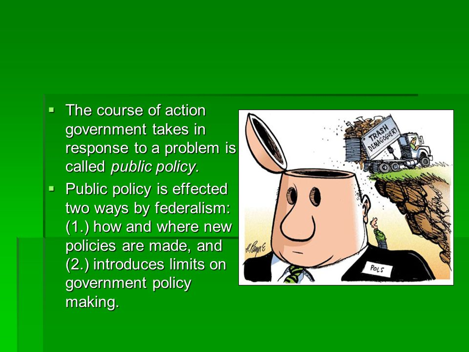 The course of action government takes in response to a problem is called public policy.