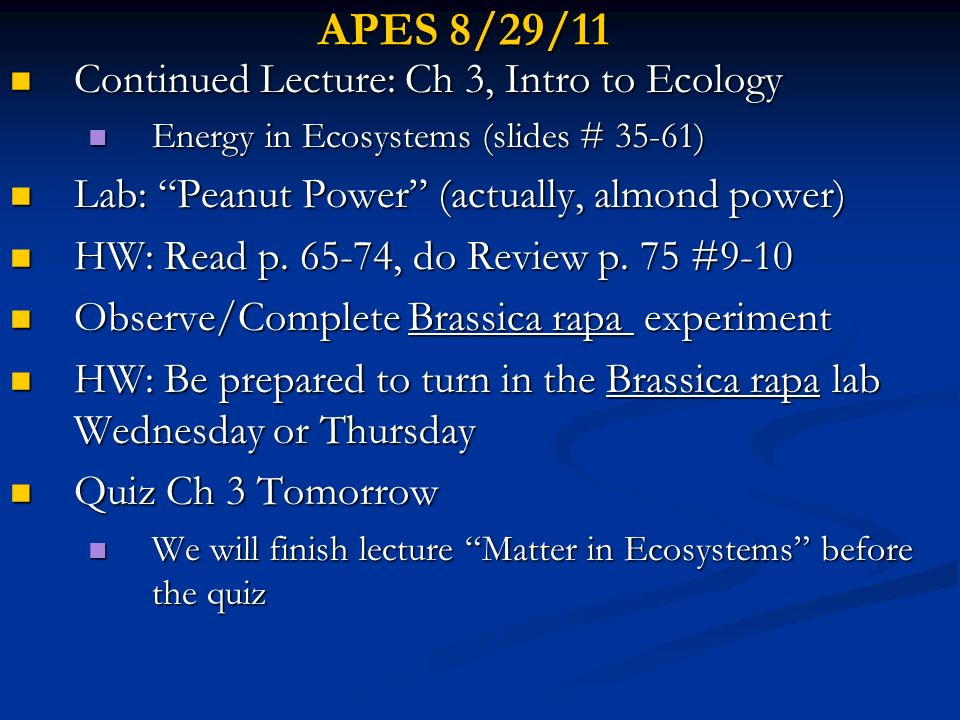 APES 8/29/11 Continued Lecture: Ch 3, Intro to Ecology