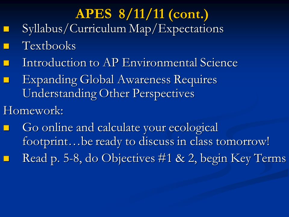 APES 8/11/11 (cont.) Syllabus/Curriculum Map/Expectations Textbooks
