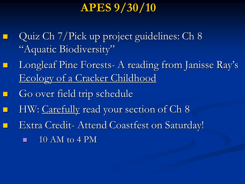 APES 9/30/10 Quiz Ch 7/Pick up project guidelines: Ch 8 Aquatic Biodiversity
