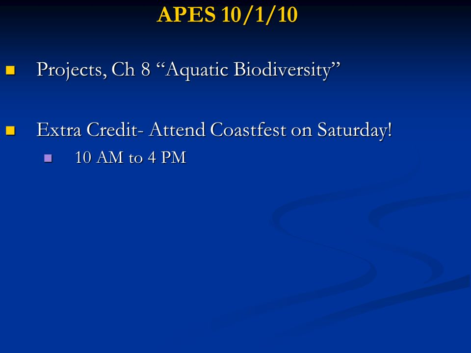 APES 10/1/10 Projects, Ch 8 Aquatic Biodiversity