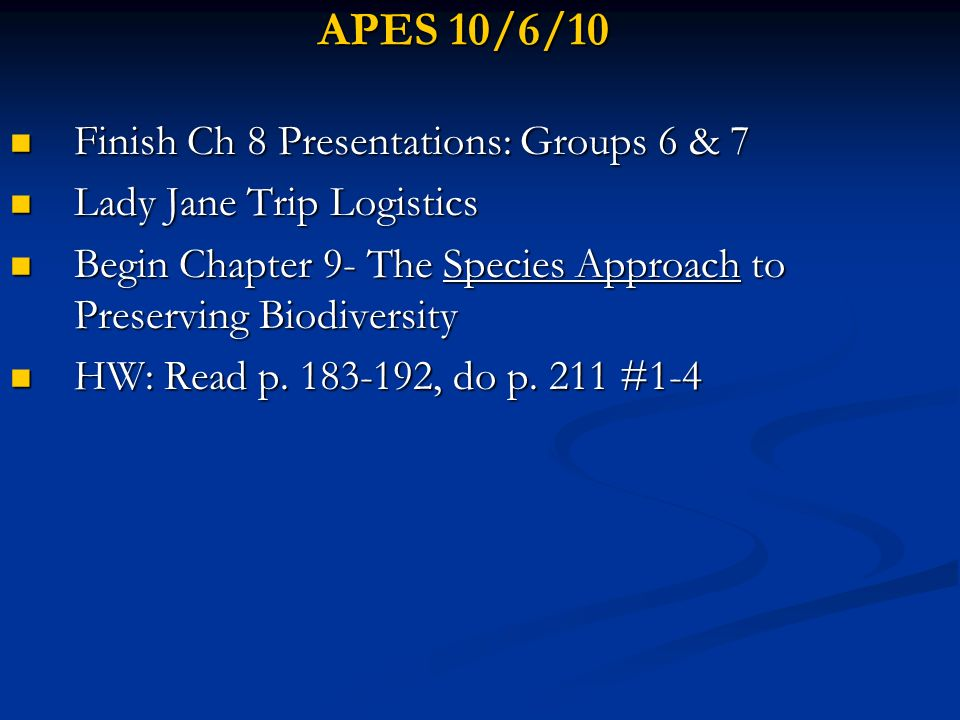 APES 10/6/10 Finish Ch 8 Presentations: Groups 6 & 7