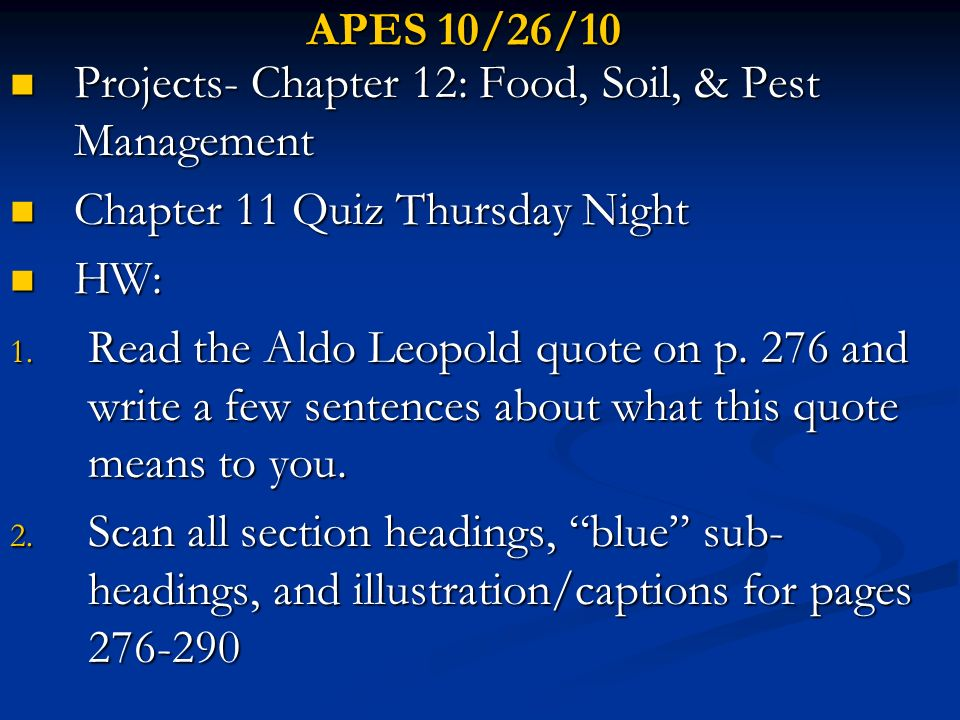 APES 10/26/10 Projects- Chapter 12: Food, Soil, & Pest Management. Chapter 11 Quiz Thursday Night.