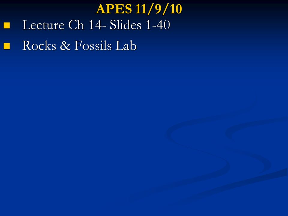 Lecture Ch 14- Slides 1-40 Rocks & Fossils Lab