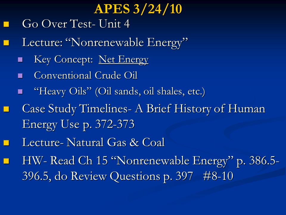 APES 3/24/10 Go Over Test- Unit 4 Lecture: Nonrenewable Energy