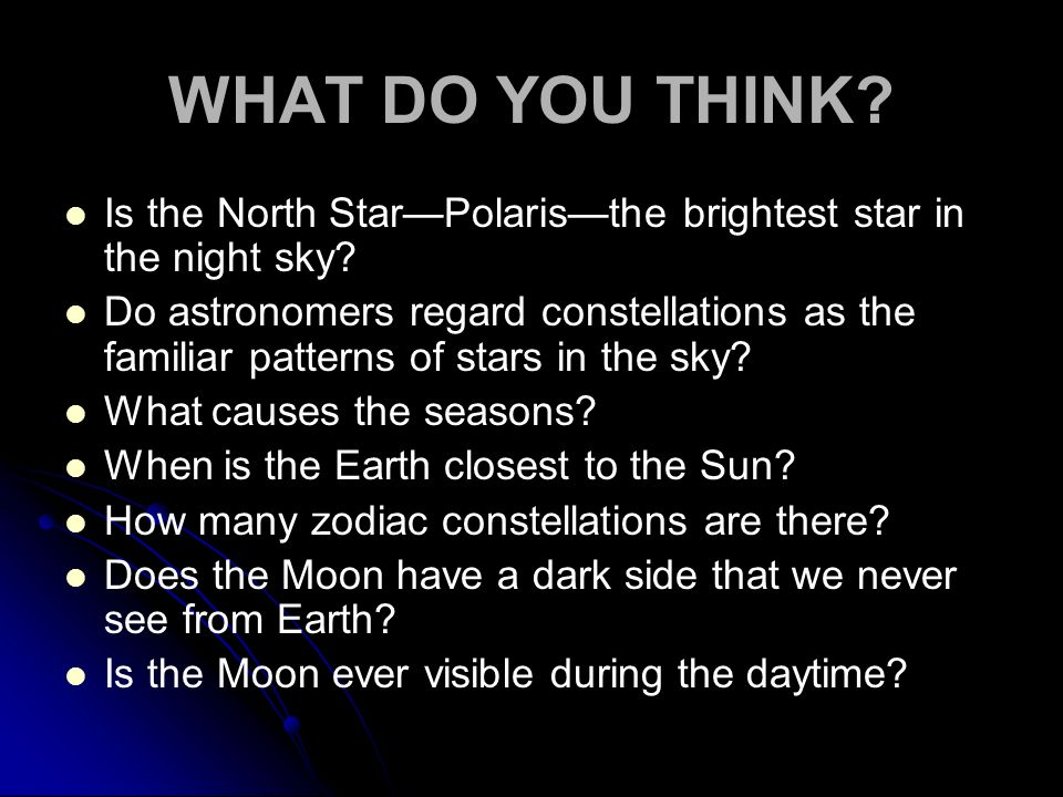 WHAT DO YOU THINK Is the North Star—Polaris—the brightest star in the night sky