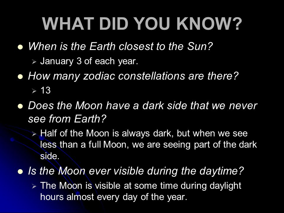 WHAT DID YOU KNOW When is the Earth closest to the Sun