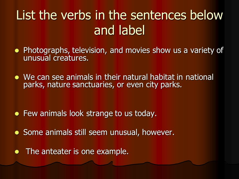 List the verbs in the sentences below and label
