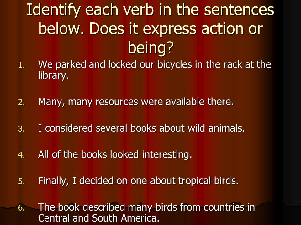 Identify each verb in the sentences below