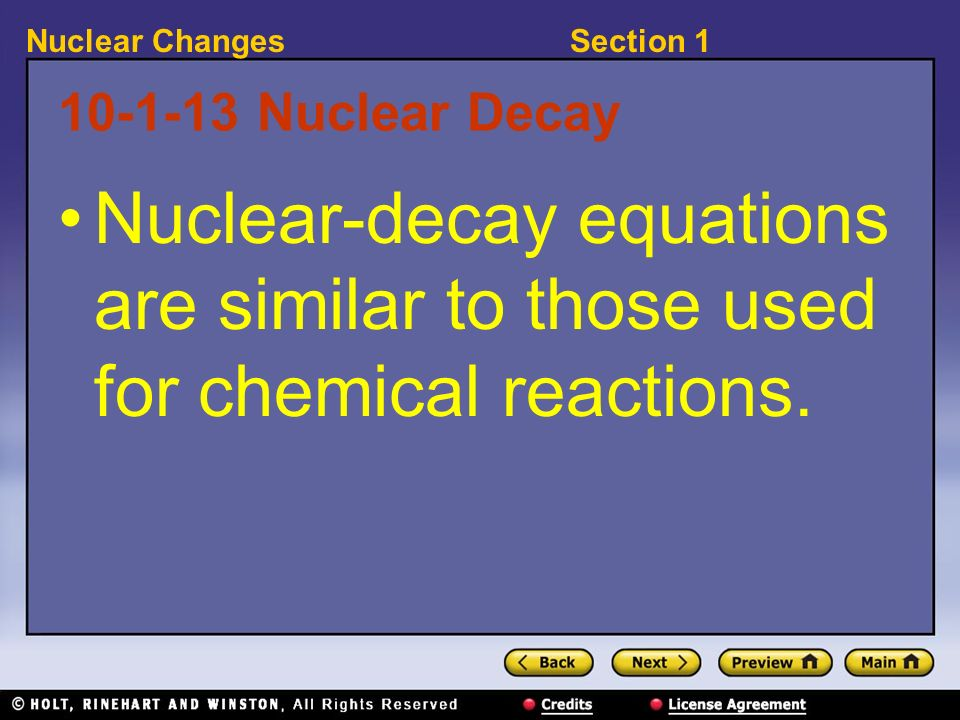 10-1-13 Nuclear Decay Nuclear-decay equations are similar to those used for chemical reactions.