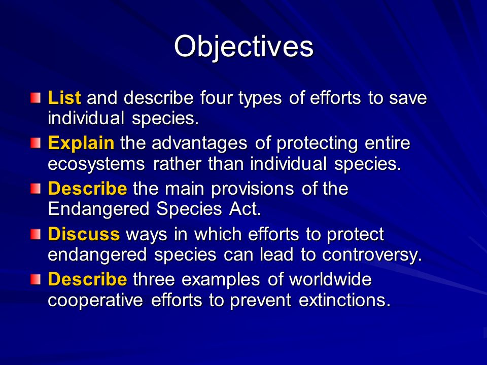 Objectives List and describe four types of efforts to save individual species.