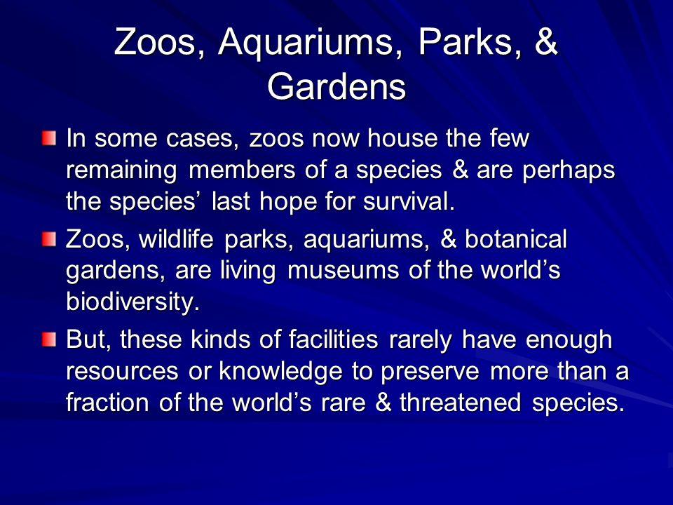Zoos, Aquariums, Parks, & Gardens