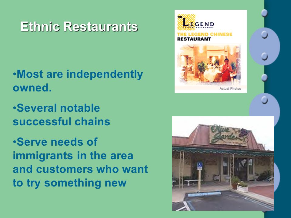 Ethnic Restaurants Most are independently owned.