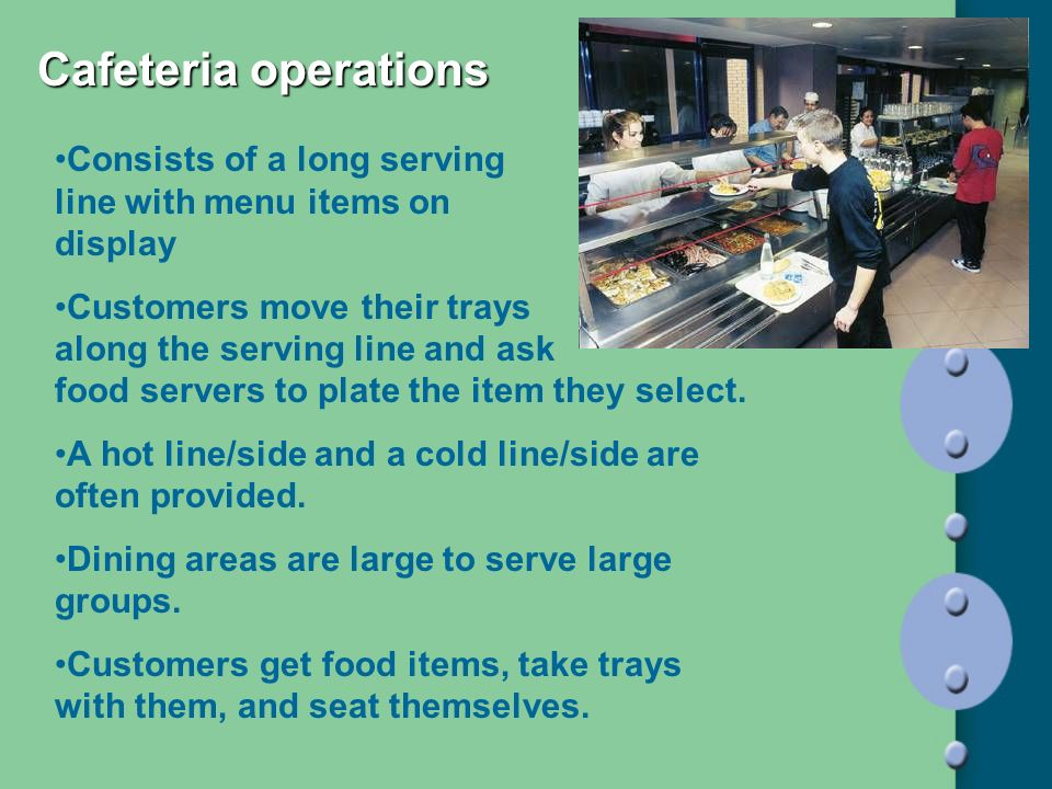 Cafeteria operations Consists of a long serving line with menu items on display.