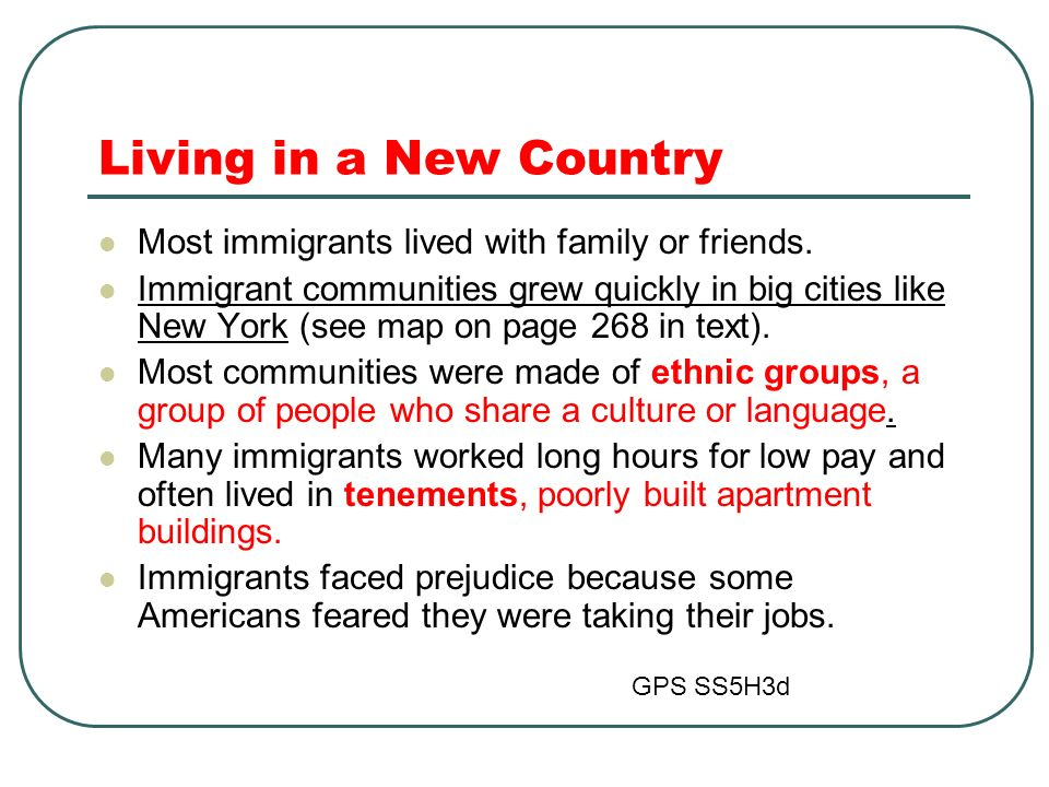 Living in a New Country Most immigrants lived with family or friends.
