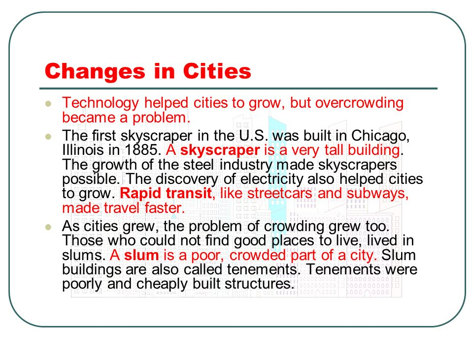 Changes in Cities Technology helped cities to grow, but overcrowding became a problem.