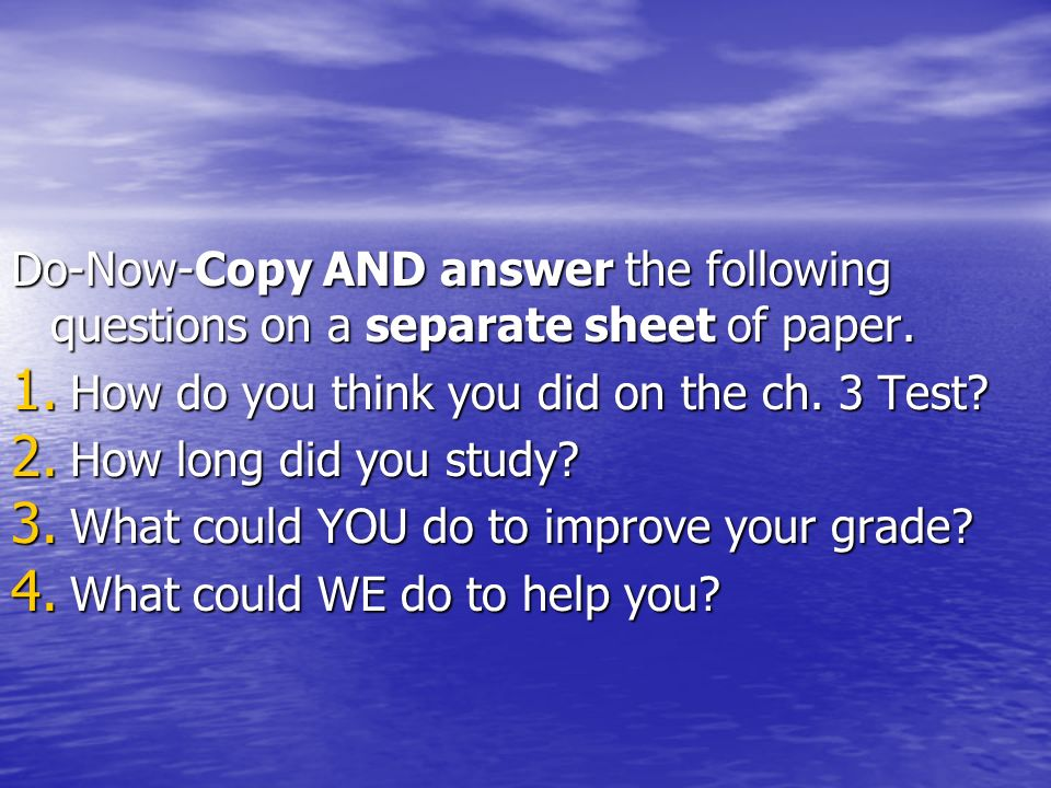 Do-Now-Copy AND answer the following questions on a separate sheet of paper.