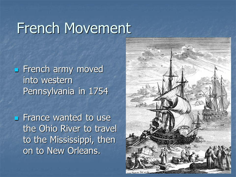 French Movement French army moved into western Pennsylvania in 1754