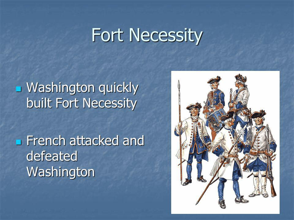 Fort Necessity Washington quickly built Fort Necessity