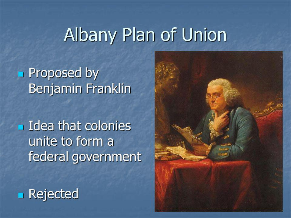 Albany Plan of Union Proposed by Benjamin Franklin