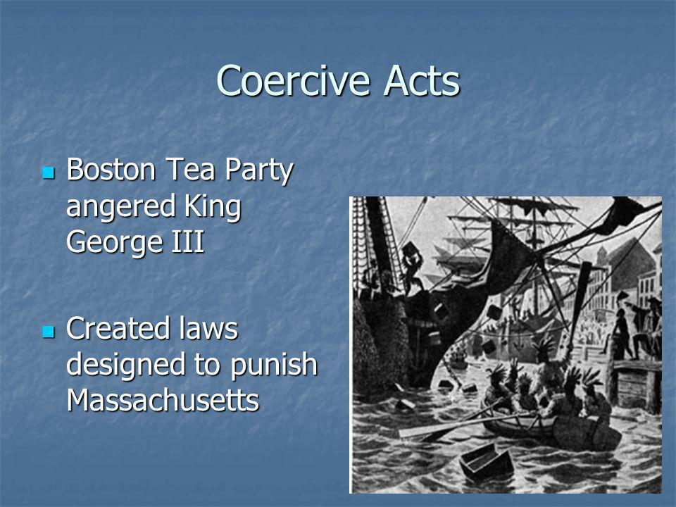 Coercive Acts Boston Tea Party angered King George III