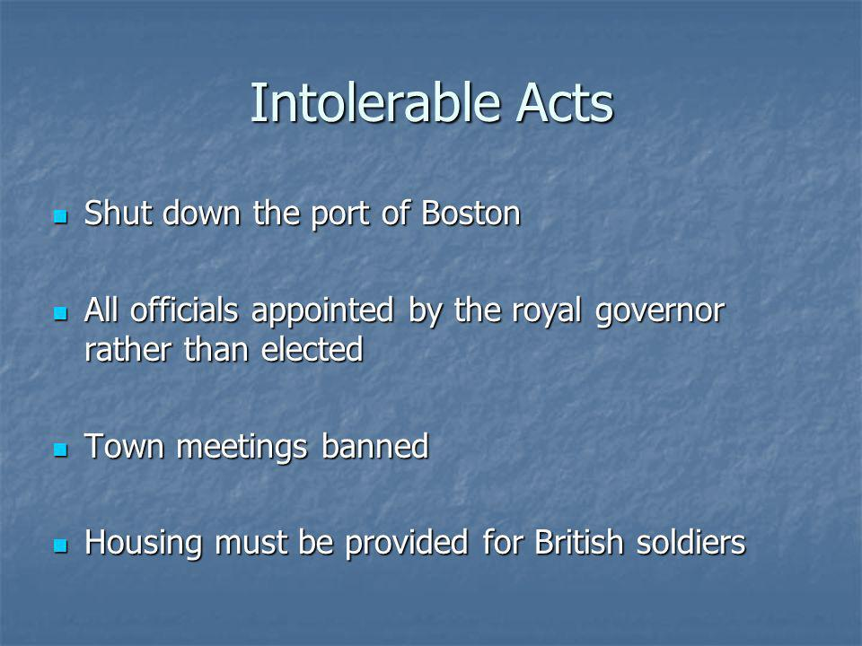 Intolerable Acts Shut down the port of Boston