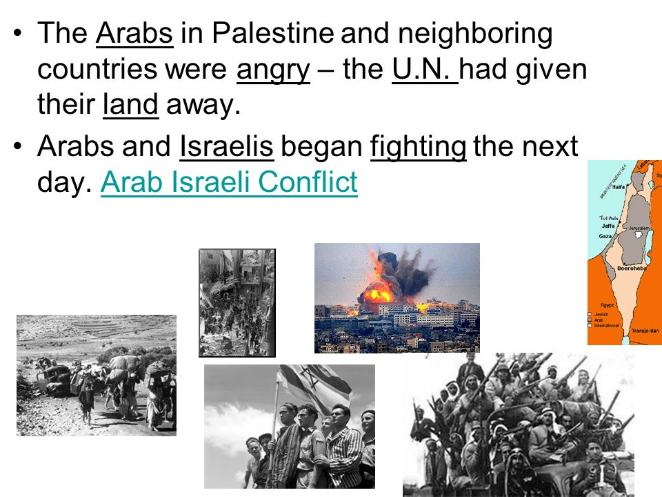 The Arabs in Palestine and neighboring countries were angry – the U. N