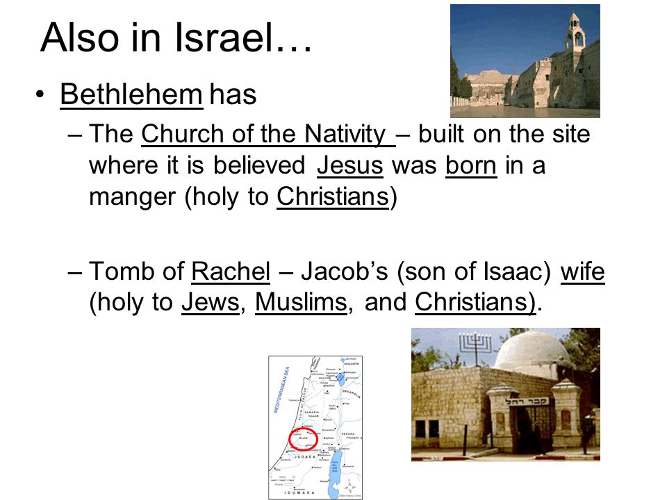 Also in Israel… Bethlehem has