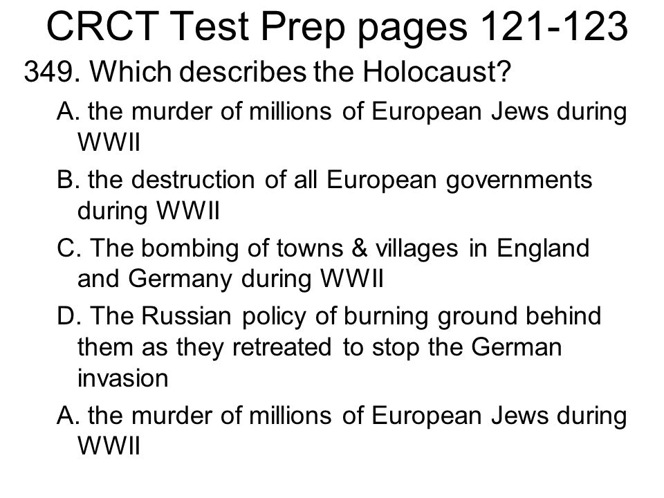 CRCT Test Prep pages 121-123 349. Which describes the Holocaust