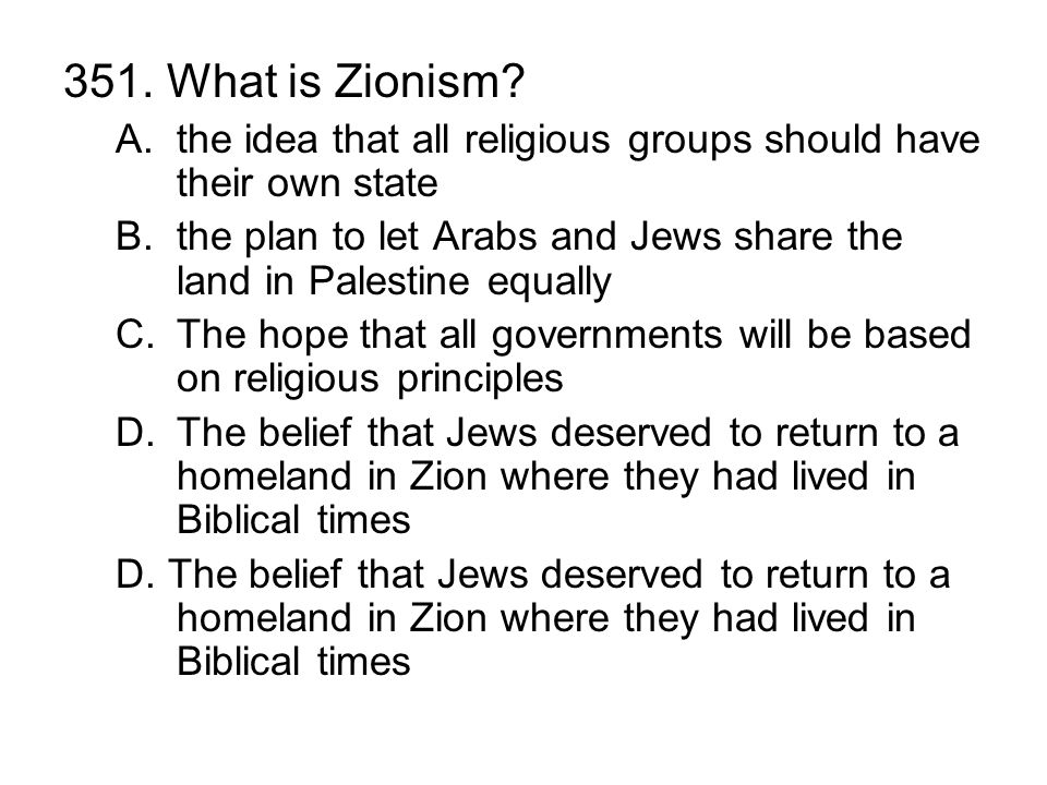 351. What is Zionism the idea that all religious groups should have their own state.