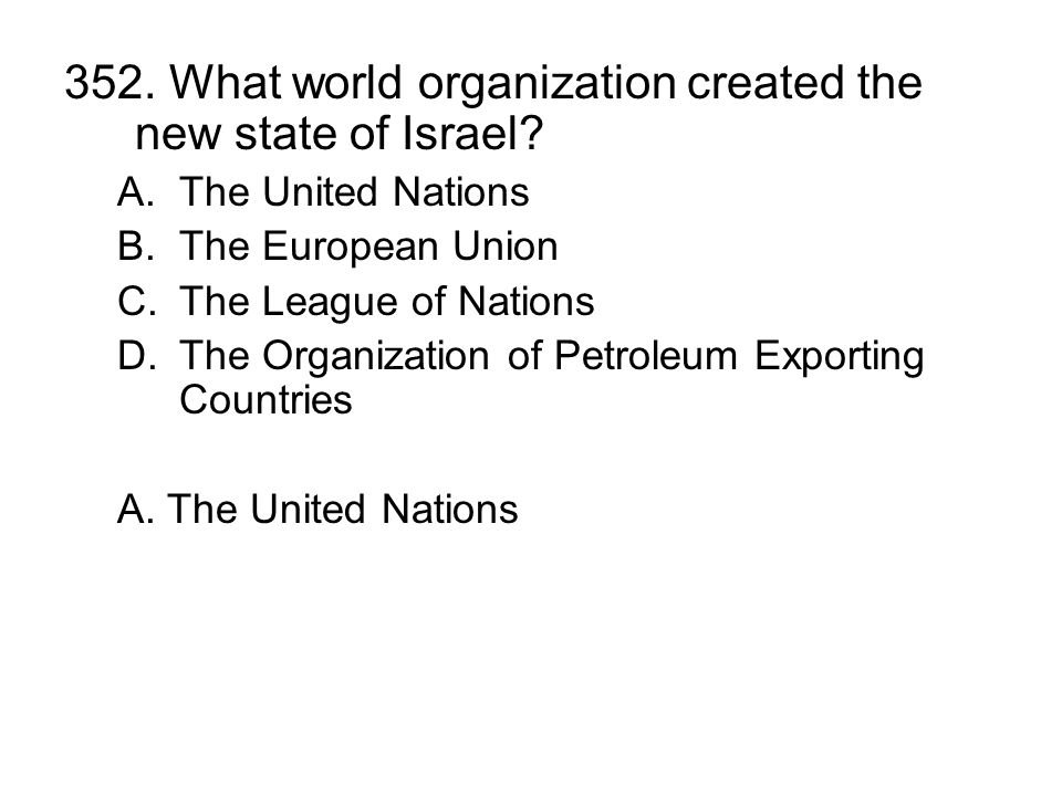 352. What world organization created the new state of Israel