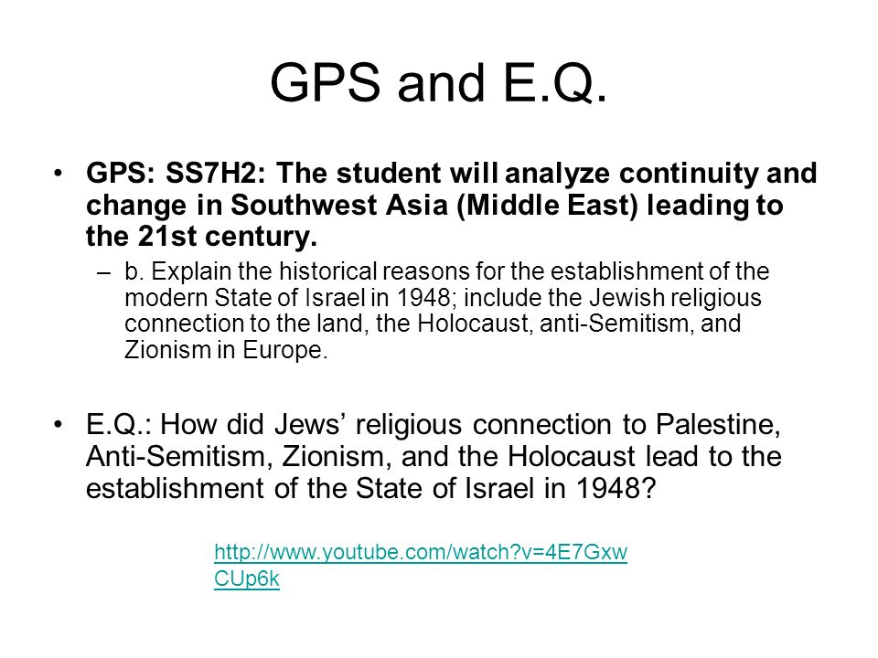 GPS and E.Q. GPS: SS7H2: The student will analyze continuity and change in Southwest Asia (Middle East) leading to the 21st century.