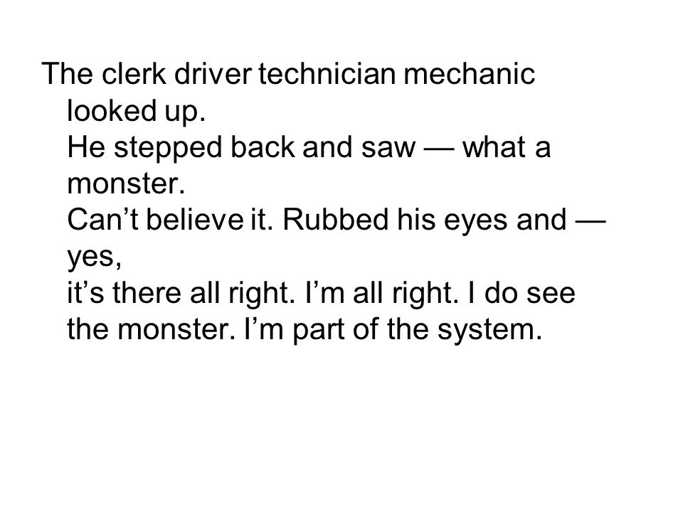 The clerk driver technician mechanic looked up
