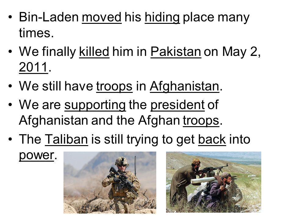 Bin-Laden moved his hiding place many times.